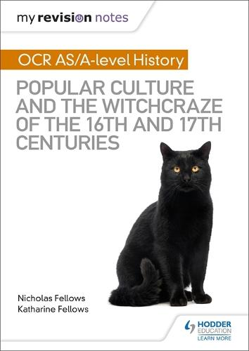 My Revision Notes: OCR A-level History: Popular Culture and the Witchcraze of the 16th and 17th Centuries (Paperback)