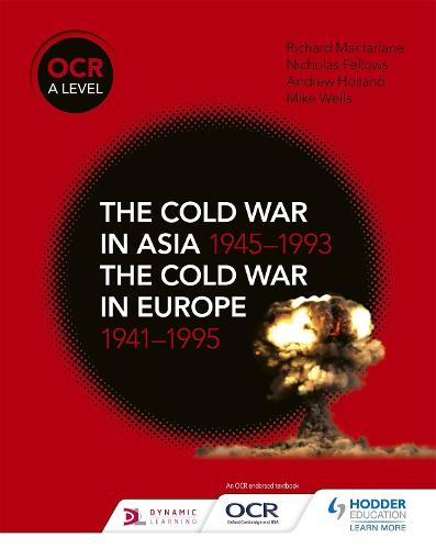 OCR A Level History: The Cold War in Asia 1945-1993 and the Cold War in Europe 1941-95 (Paperback)