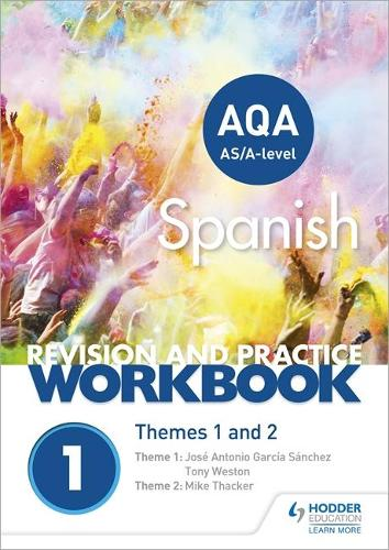 AQA A-level Spanish Revision and Practice Workbook: Themes 1 and 2 (Paperback)