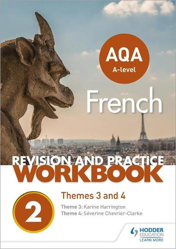 AQA A-level French Revision and Practice Workbook: Themes 3 and 4 (Paperback)