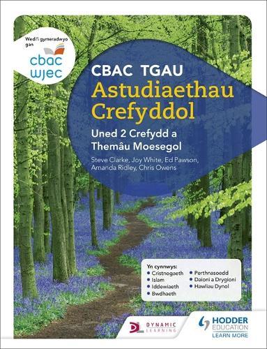 CBAC TGAU Astudiaethau Crefyddol Uned 2 Crefydd a Themau Moesegol (WJEC GCSE Religious Studies: Unit 2 Religion and Ethical Themes Welsh-language edition) (Paperback)