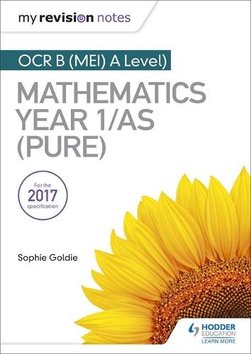 My Revision Notes: OCR B (MEI) A Level Mathematics Year 1/AS (Pure) (Paperback)