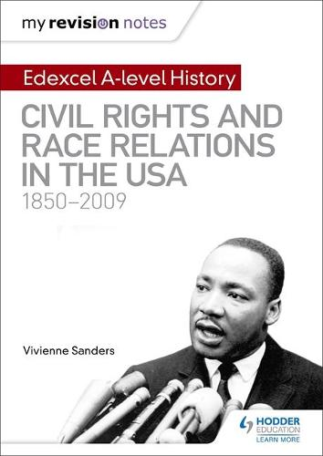 My Revision Notes: Edexcel A-level History: Civil Rights and Race Relations in the USA 1850-2009 (Paperback)