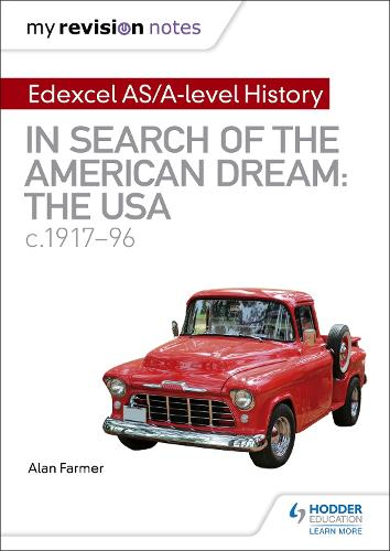 My Revision Notes: Edexcel AS/A-level History: In search of the American Dream: the USA, c1917-96 (Paperback)