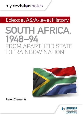 My Revision Notes: Edexcel AS/A-level History South Africa, 1948-94: from apartheid state to `rainbow nation' (Paperback)