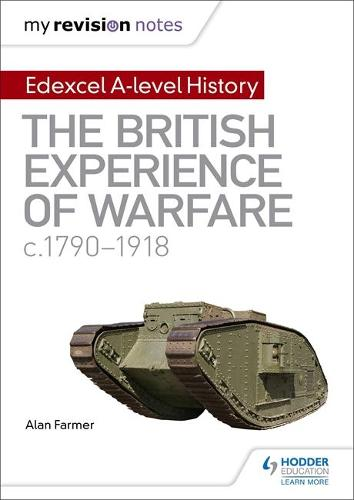 My Revision Notes: Edexcel A-level History: The British Experience of Warfare, c1790-1918 (Paperback)