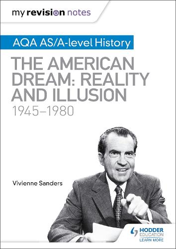 My Revision Notes: AQA AS/A-level History: The American Dream: Reality and Illusion, 1945-1980 (Paperback)