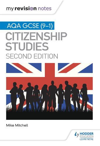 My Revision Notes: AQA GCSE (9-1) Citizenship Studies Second Edition (Paperback)
