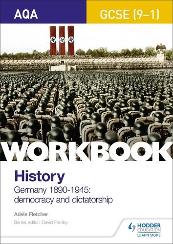 AQA GCSE (9-1) History Workbook: Germany, 1890-1945: Democracy and Dictatorship (Paperback)