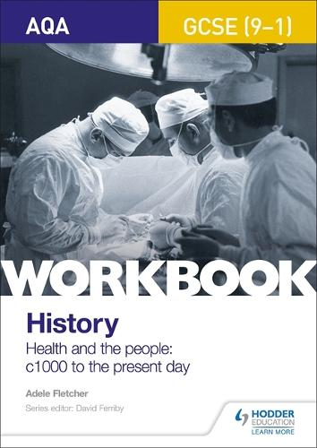 AQA GCSE (9-1) History Workbook: Health and the people, c1000 to the present day (Paperback)