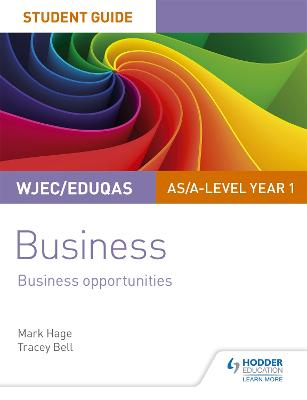 WJEC/Eduqas AS/A-level Year 1 Business Student Guide 1: Business Opportunities (Paperback)