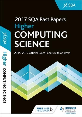 Higher Computing Science 2017-18 SQA Past Papers with Answers (Paperback)
