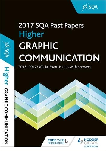 Higher Graphic Communication 2017-18 SQA Past Papers with Answers (Paperback)
