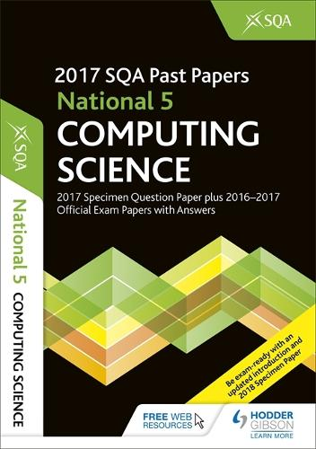 National 5 Computing Science 2017-18 SQA Specimen and Past Papers with Answers (Paperback)
