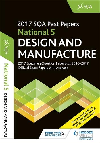 National 5 Design & Manufacture 2017-18 SQA Specimen and Past Papers with Answers (Paperback)