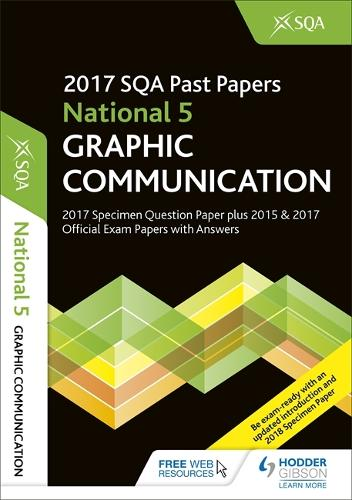 National 5 Graphic Communication 2017-18 SQA Specimen and Past Papers with Answers (Paperback)