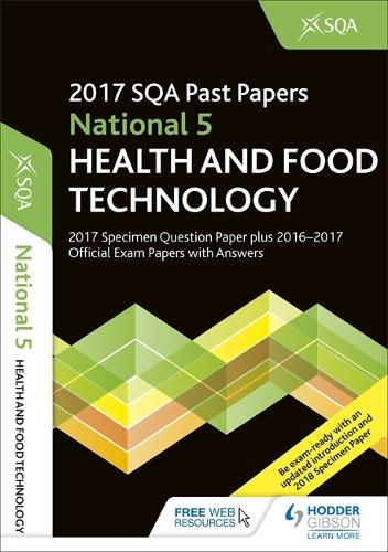 National 5 Health & Food Technology 2017-18 SQA Specimen and Past Papers with Answers (Paperback)