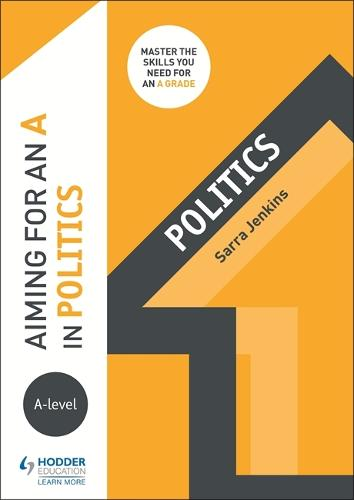Aiming for an A in A-level Politics (Paperback)