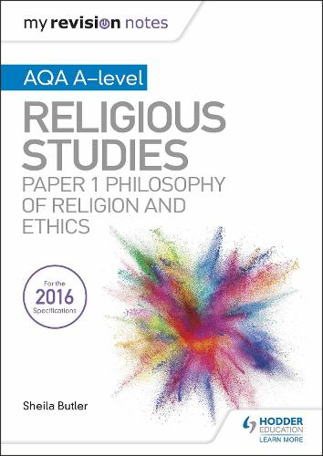 My Revision Notes AQA A-level Religious Studies: Paper 1 Philosophy of religion and ethics (Paperback)