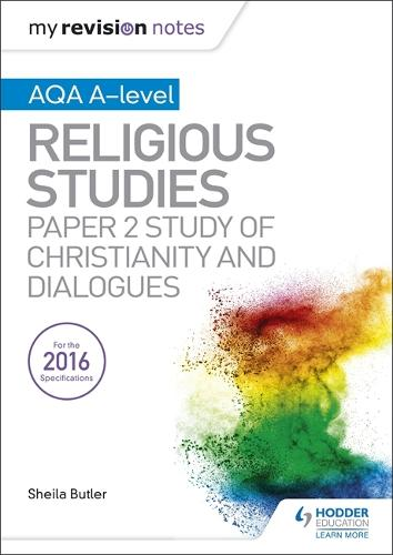 My Revision Notes AQA A-level Religious Studies: Paper 2 Study of Christianity and Dialogues (Paperback)