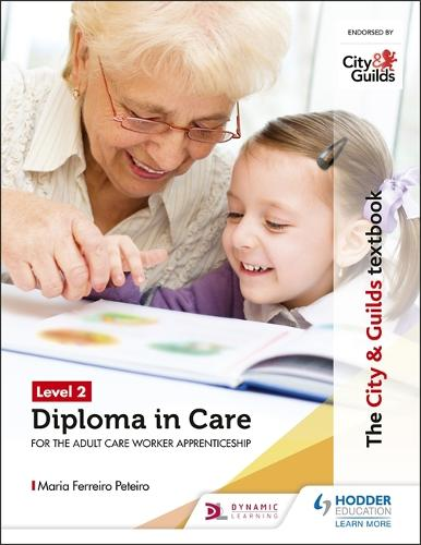 The City & Guilds Textbook Level 2 Diploma in Care for the Adult Care Worker Apprenticeship (Paperback)