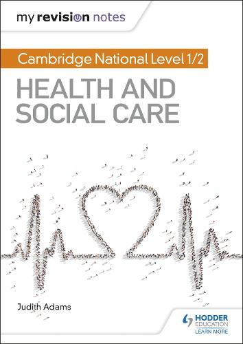 My Revision Notes: Cambridge National Level 1/2 Health and Social Care (Paperback)