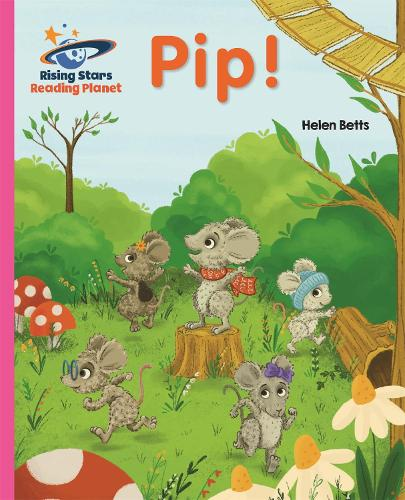 Reading Planet - Pip! - Pink A: Galaxy - Rising Stars Reading Planet (Paperback)