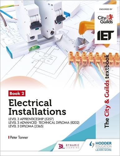 The City & Guilds Textbook:Book 2 Electrical Installations for the Level 3 Apprenticeship (5357), Level 3 Advanced Technical Diploma (8202) & Level 3 Diploma (2365) (Paperback)