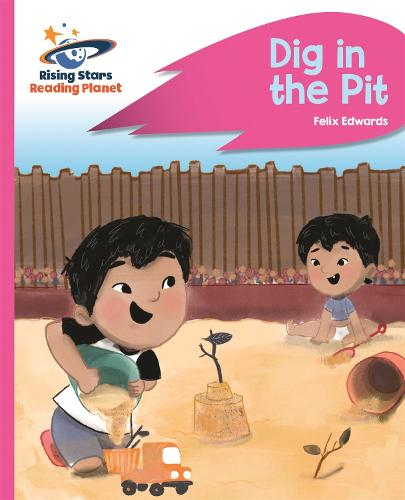Reading Planet - Dig in the Pit - Pink A: Rocket Phonics - Rising Stars Reading Planet (Paperback)