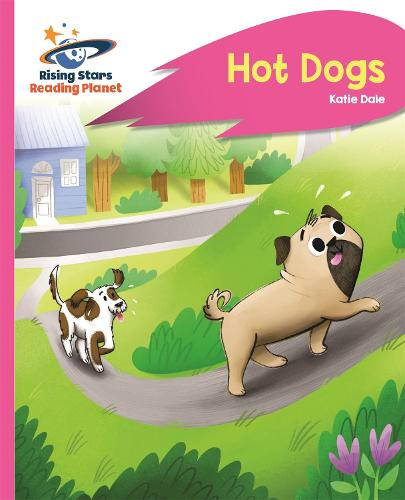 Reading Planet - Hot Dogs - Pink B: Rocket Phonics - Rising Stars Reading Planet (Paperback)