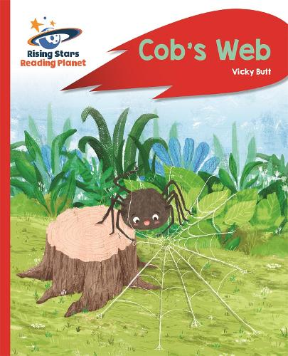 Reading Planet - Cob's Web - Red A: Rocket Phonics - Rising Stars Reading Planet (Paperback)