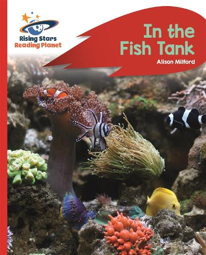 Reading Planet - In the Fish Tank - Red B: Rocket Phonics - Rising Stars Reading Planet (Paperback)