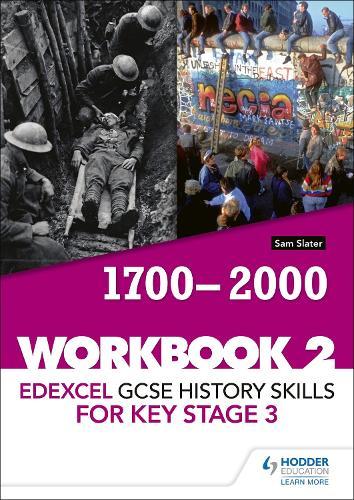 Edexcel GCSE History skills for Key Stage 3: Workbook 2 1700-2000 (Paperback)