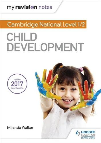 My Revision Notes: Cambridge National Level 1/2 Child Development (Paperback)