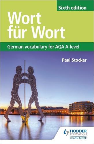 Wort fur Wort Sixth Edition: German Vocabulary for AQA A-level (Paperback)