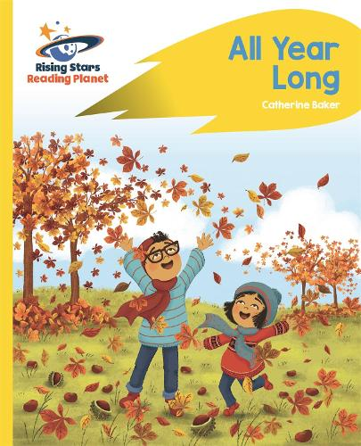 Reading Planet - All Year Long - Yellow: Rocket Phonics - Rising Stars Reading Planet (Paperback)