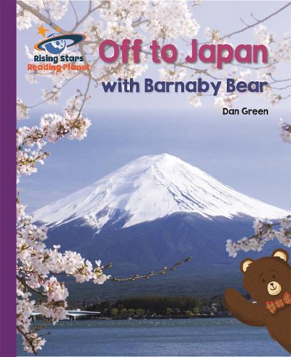 Reading Planet - Off to Japan with Barnaby Bear - Purple: Galaxy - Rising Stars Reading Planet (Paperback)