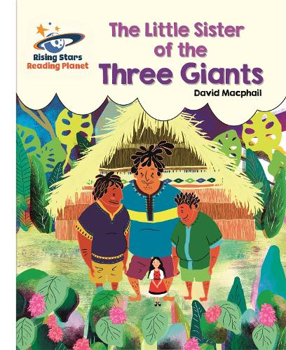 Reading Planet - The Little Sister of the Three Giants - White: Galaxy - Rising Stars Reading Planet (Paperback)