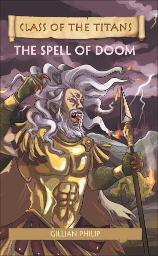 Reading Planet - Class of the Titans: The Spell of Doom - Level 8: Fiction (Supernova) - Rising Stars Reading Planet (Paperback)