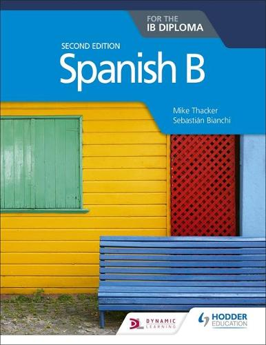 Spanish B for the IB Diploma Second Edition (Paperback)