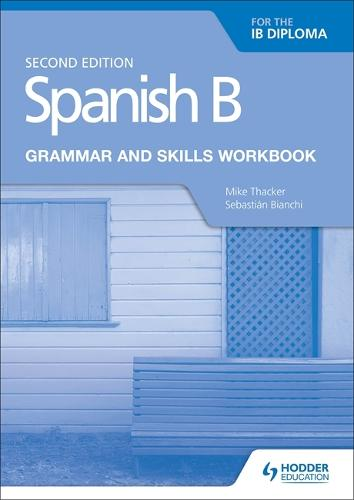 Spanish B for the IB Diploma Grammar and Skills Workbook Second edition (Paperback)