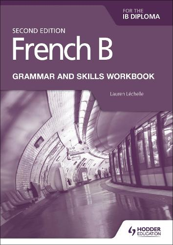 French B for the IB Diploma Grammar and Skills Workbook Second Edition (Paperback)