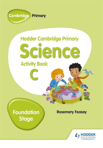 Hodder Cambridge Primary Science Activity Book C Foundation Stage - Hodder Cambridge Primary Science (Paperback)