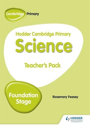 Hodder Cambridge Primary Science Teacher's Pack Foundation Stage - Hodder Cambridge Primary Science (Paperback)