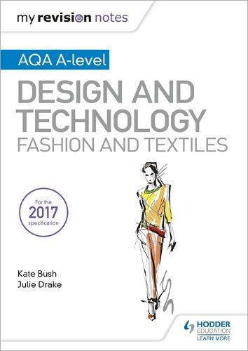 My Revision Notes: AQA A-Level Design and Technology: Fashion and Textiles (Paperback)