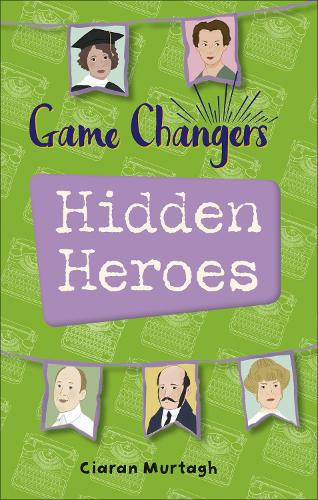 Reading Planet KS2 - Game-Changers: Hidden Heroes - Level 2: Mercury/Brown band - Rising Stars Reading Planet (Paperback)
