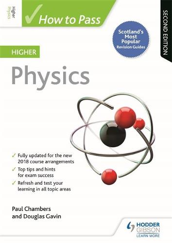 How to Pass Higher Physics: Second Edition - How To Pass - Higher Level (Paperback)