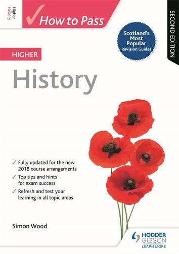 How to Pass Higher History: Second Edition - How To Pass - Higher Level (Paperback)