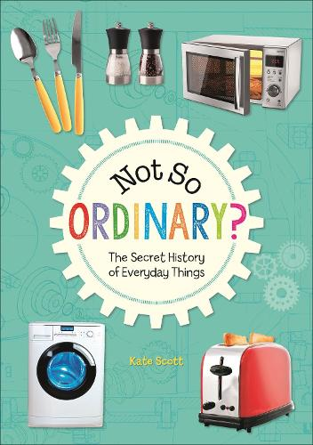 Reading Planet KS2 - Not So Ordinary? - The Secret History of Everyday Things - Level 4: Earth/Grey band - Rising Stars Reading Planet (Paperback)