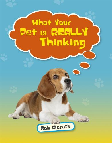 Reading Planet KS2 - What Your Pet is REALLY Thinking - Level 2: Mercury/Brown band - Rising Stars Reading Planet (Paperback)